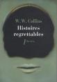 Couverture Histoires regrettables Editions Phebus (Libretto) 2014