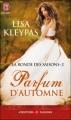 Couverture La Ronde des saisons, tome 2 : Parfum d'automne Editions J'ai Lu (Pour elle - Aventures & passions) 2013
