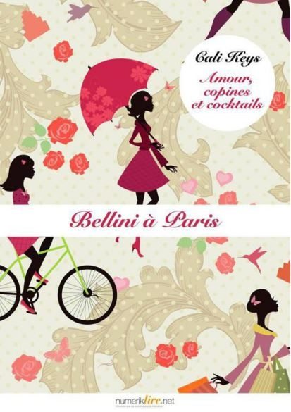 Couverture Amour, copines et cocktails, tome 6 : Bellini à Paris