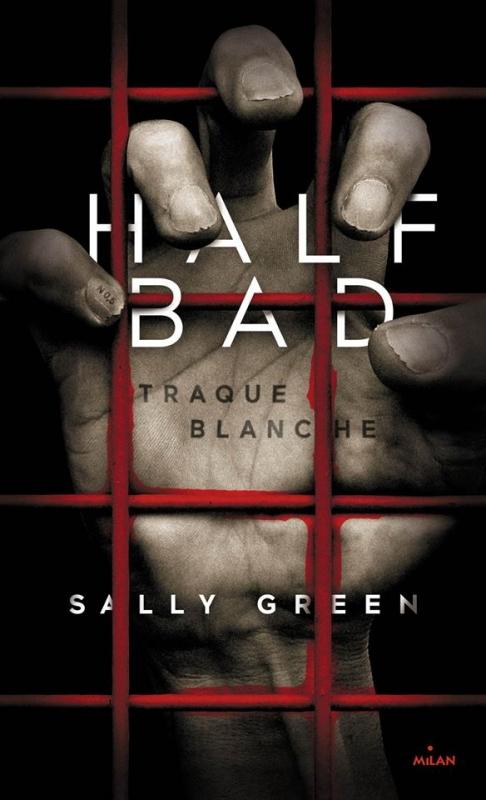 Couverture Half Bad, tome 1 : Traque blanche