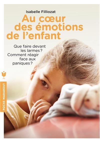 Couverture Au coeur des émotions de l'enfant