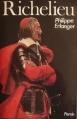 Couverture Richelieu  : l'ambitieux - le révolutionnaire - le dictateur Editions Perrin 1985