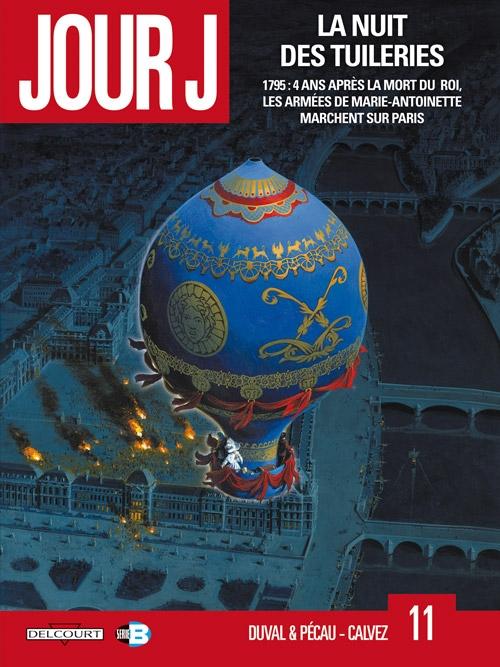 Couverture Jour J, tome 11 : La nuit des Tuileries