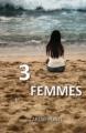 Couverture 3 femmes Editions Autoédité 2014