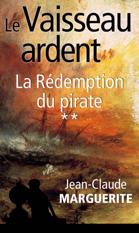 Couverture Le Vaisseau ardent, tome 2 : La Rédemption du pirate