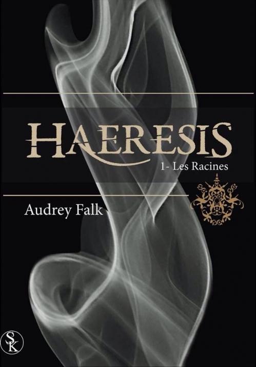 Couverture Haeresis, tome 1 : Les Racines