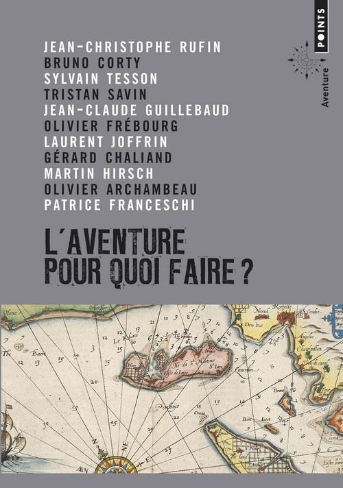 Couverture L'aventure, pour quoi faire ?