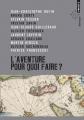 Couverture L'aventure, pour quoi faire ? Editions Points 2013