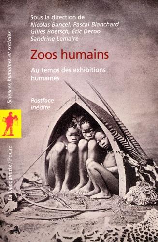 Couverture Zoos humains : Au temps des exhibitions humaines