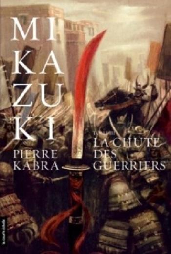 Couverture Mikazuki, tome 3 : La chute des guerriers
