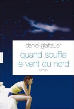 Quand souffle le vent du nord de Daniel Glattauer (traduit par Anne-Sophie Anglaret)