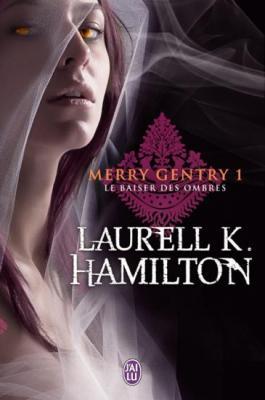 Couverture Merry Gentry, tome 1 : Le Baiser des ombres