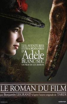 Couverture Les aventures extraordinaires d'Adèle Blanc-Sec : Le roman du film