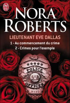 Couverture Lieutenant Eve Dallas, double, tomes 01 et 02 : Au commencement du crime, Crimes pour l'exemple