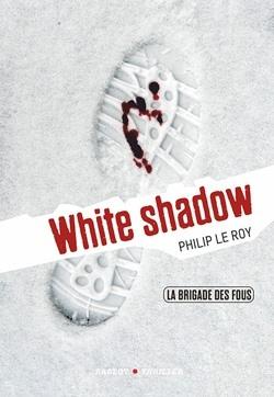 Couverture La brigade des fous, tome 3 : White shadow