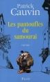 Couverture Les pantoufles du samouraÏ Editions Plon 2008