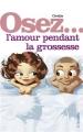 Couverture Osez... l'amour pendant la grossesse Editions La Musardine (Osez...) 2007