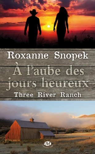 Couverture Three River Ranch, tome 1 : A l'aube des jours heureux
