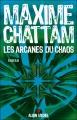 Couverture Le Cycle de l'homme et de la vérité, tome 1 : Les Arcanes du chaos Editions Albin Michel 2006