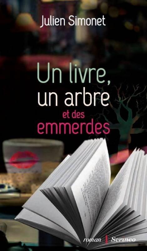 Couverture Un livre, un arbre et des emmerdes
