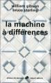 Couverture La machine à différences Editions Robert Laffont (Ailleurs & demain) 2010