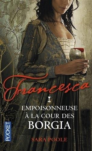 Couverture Francesca, tome 1 : Empoisonneuse à la cour des Borgia