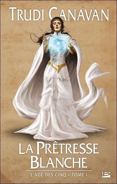 Couverture L'âge des cinq, tome 1 : La prêtresse blanche