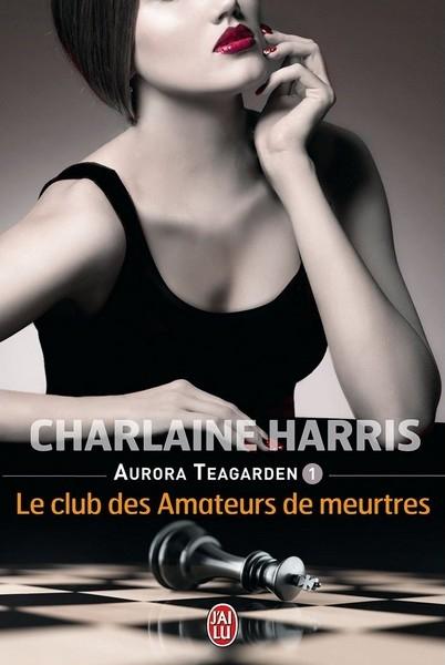 Couverture Aurora Teagarden, tome 1 : Le club des amateurs de meurtres
