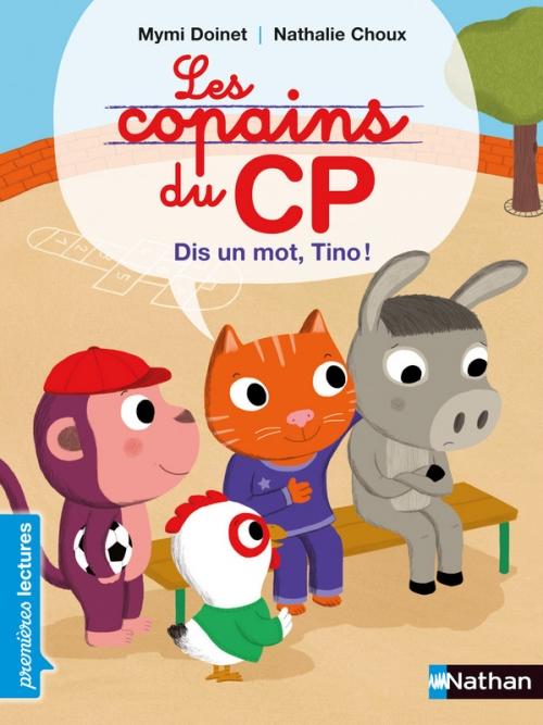 Couverture Les copains du CP, tome 2 : Dis un mot, Tino !