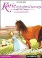 Couverture Katie et le cheval sauvage, tome 2 : Un voyage mouvementé Editions Flammarion (Castor poche - Passion cheval) 2005