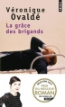 Couverture La Grâce des brigands Editions Points 2014