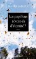 Couverture Les papillons rêvent-ils d'éternité ? Editions Michel Lafon 2014