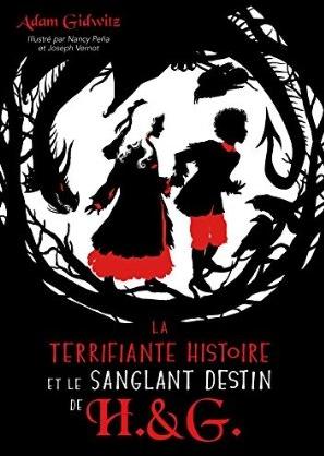 Couverture La terrifiante histoire et le sanglant destin de Hansel et Gretel