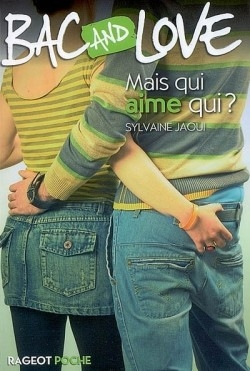 Couverture Bac and Love, tome 08 : Mais qui aime qui ?