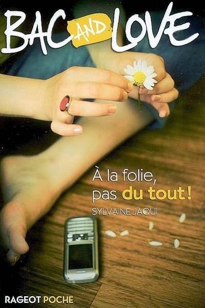 Couverture Bac and Love, tome 09 : A la folie, pas du tout !
