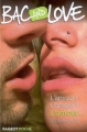 Couverture Bac and Love, tome 11 : L'amour ! L'amour ? L'amour... Editions Rageot (Poche) 2006