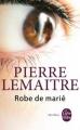 Couverture Robe de marié Editions Le livre de poche (Thriller) 2013