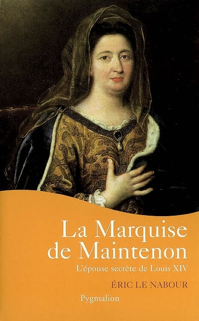 Couverture La Marquise de Maintenon : L'épouse secrète de Louis XIV