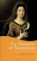 Couverture La Marquise de Maintenon : L'épouse secrète de Louis XIV Editions Pygmalion (Grandes dames de l'histoire) 2007