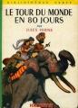 Couverture Le Tour du monde en quatre-vingts jours / Le Tour du monde en 80 jours, abrégée Editions Hachette (Bibliothèque verte) 1963