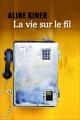 Couverture La vie sur le fil Editions Liana Lévi (Littérature française) 2014