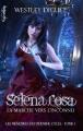 Couverture Les mémoires du dernier cycle, tome 1 : Selena Rosa : La marche vers l'inconnu Editions Valentina 2014
