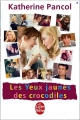 Couverture Joséphine Cortès, tome 1 : Les yeux jaunes des crocodiles Editions Le Livre de Poche 2014