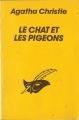 Couverture Le chat et les pigeons Editions Librairie des  Champs-Elysées  1967