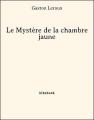 Couverture Le mystère de la chambre jaune Editions Bibebook 2013