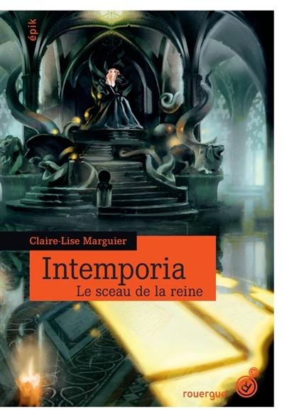 Couverture Intemporia, tome 1 : Le sceau de la reine