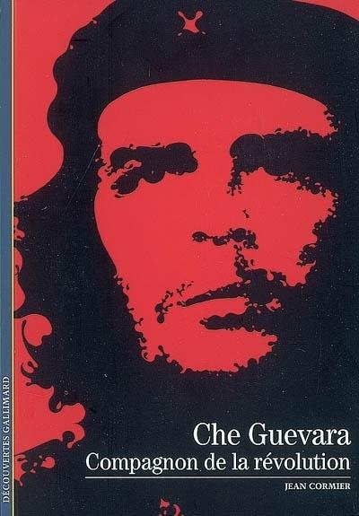 Couverture Che Guevara : Compagnon de la révolution