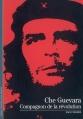 Couverture Che Guevara : Compagnon de la révolution Editions Gallimard  (Découvertes) 2008