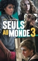 Couverture Seuls au monde, tome 3 : Camp d'isolement Editions Hachette 2014