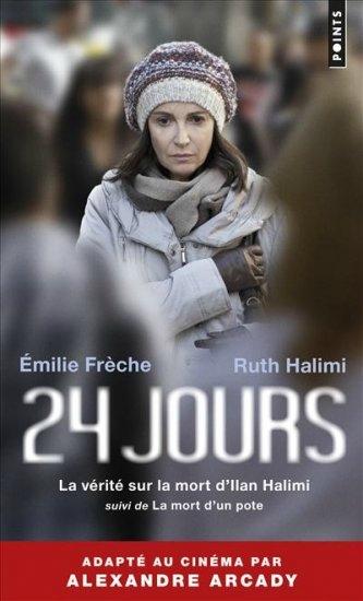 Couverture 24 jours : La vérité sur la mort d'Ilan Halimi suivi de La mort d'un pote